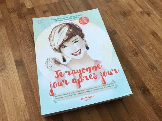 Je Rayonne Jour Apres Jour Un Livre Qui Va Vous Faire Du