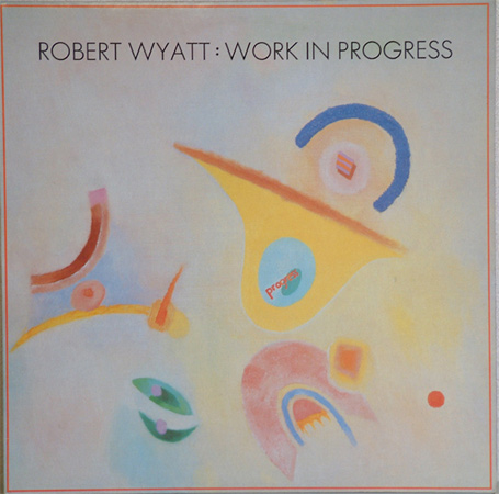 3. robert_wyatt-work_in_progress