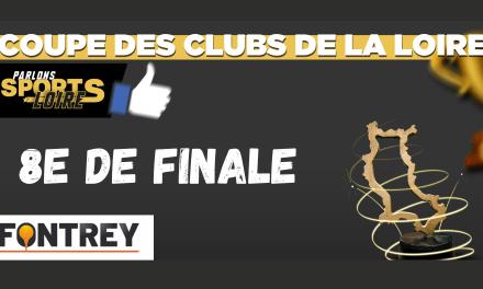 Découvrez les affiches des huitièmes de finale de la Coupe des Clubs de la Loire Fontrey
