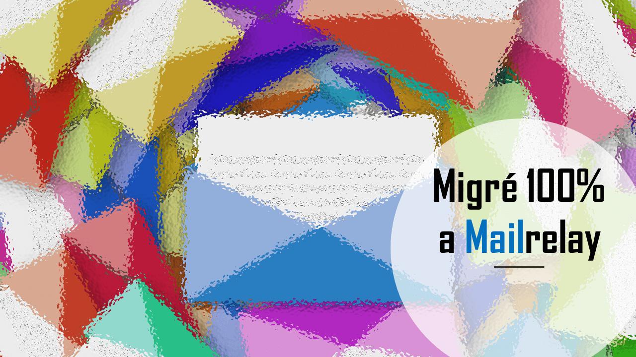 Migré 100% a Mailrelay