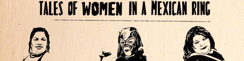 Las Luchadoras: il wrestling femminile in Messico