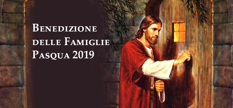 Benedizione pasquale delle famiglie 2019