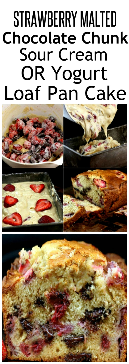 OMG!!! SO Moist and Scrumptious! Strawberry Malted Chocolate Chunk Sour Cream OR Yogurt Loaf Pan Cake. Chockful of juicy strawberries and creamy chocolate chunks! And the cake is so tender and moist!