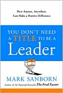 Your Title Doesn't Make You a Leader