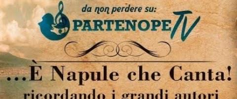 8° puntata…È Napule che canta! (Ricordando NISA E SALVATORE MAZZOCCO )