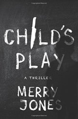 Child's Play by Merry Jones
