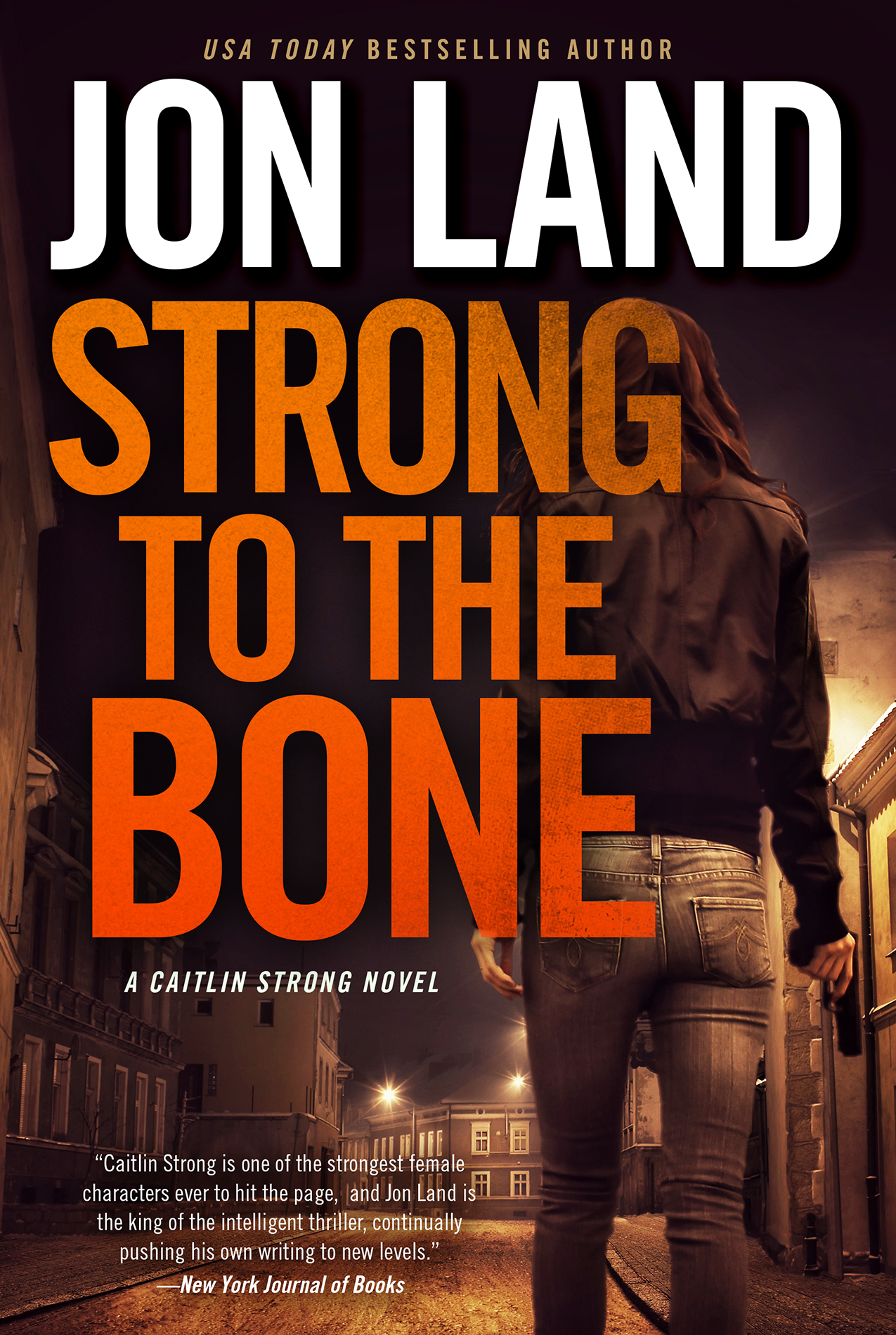 STRONG TO THE BONE by Jon Land