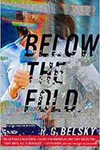 Below The Fold by R.G. Belsky