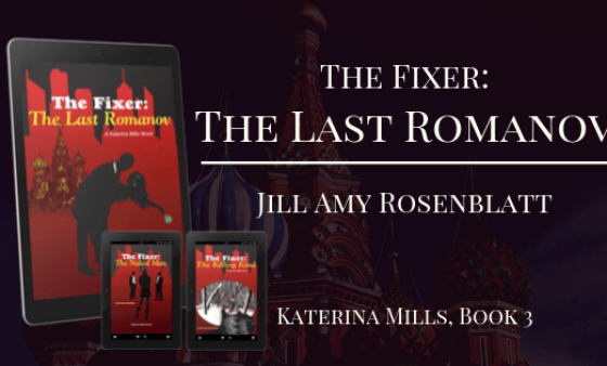 The Fixer: The Last Romanov by Jill Amy Rosenblatt Banner