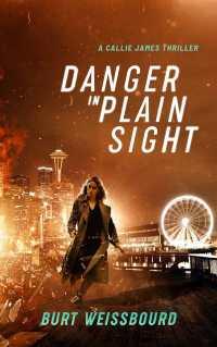 Danger in Plain Sight by Burt Weissbourd