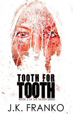 Tooth for Tooth by JK Franko
