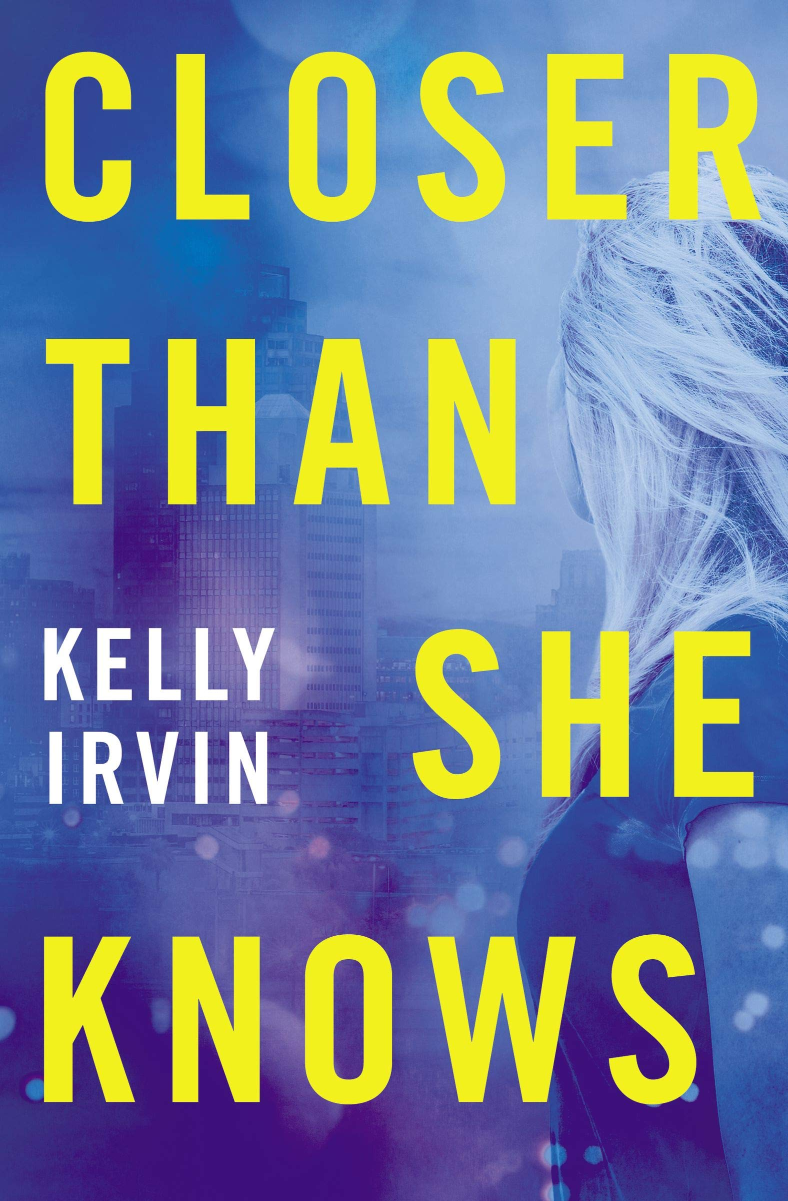 Closer Than She Knows by Kelly Irvin