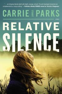 Relative Silence by Carrie Stuart Parks
