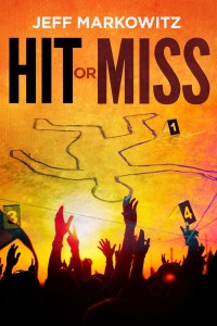 Hit Or Miss by Jeff Markowitz