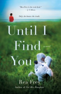 Until I Find You by Rea Frey