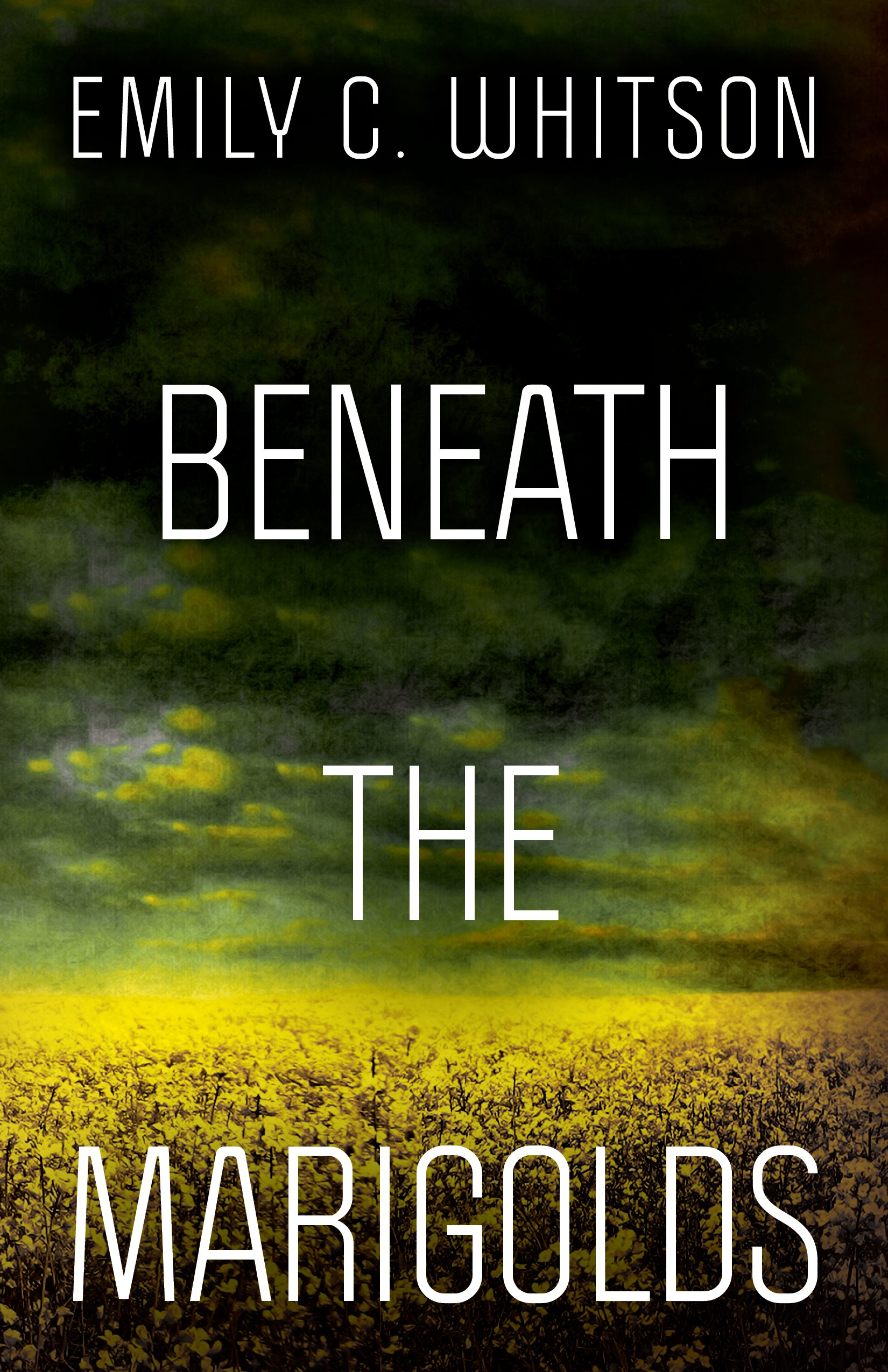 Beneath the Marigolds by Emily C. Whitson