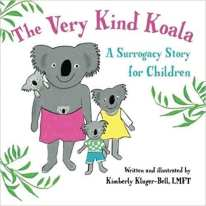 The Very Kind Koala: A Surrogacy Story for Children