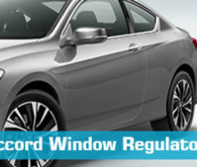 Window Regulator For Honda Accord Partsgeek