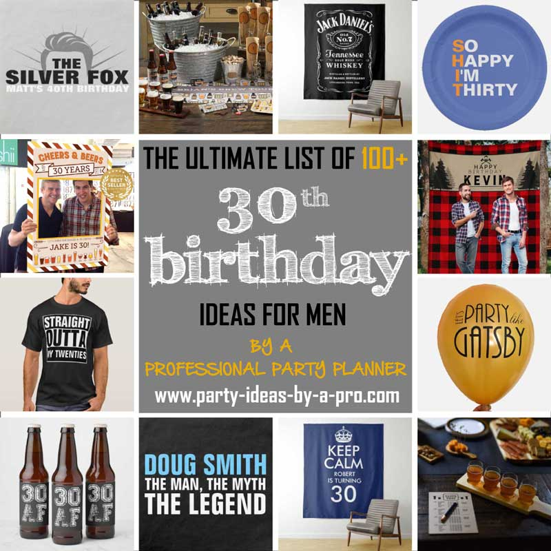 100 Creative 30th Birthday Ideas For Men By A Professional Event Planner