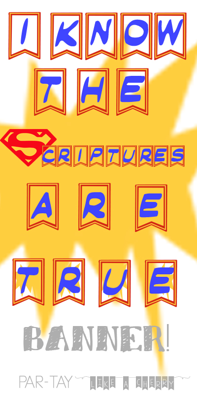 "free ""i know the scriptures are true"" superhero-themed banner"