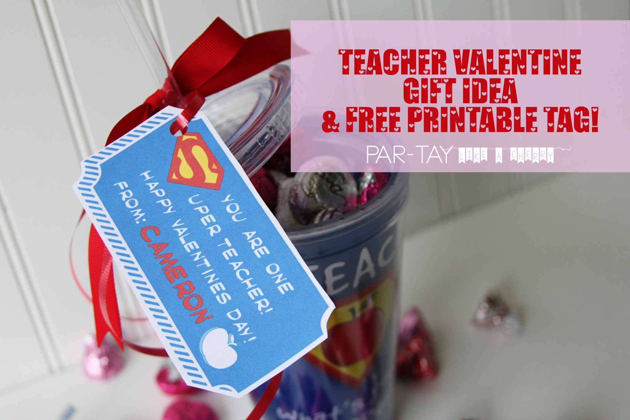 Free Printable Teacher Valentine Gift Tags Party Like A Cherry