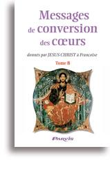 Messages de conversion des coeurs (tome 8)