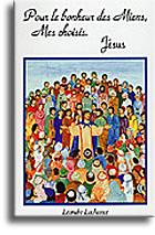 Pour le bonheur des Miens, Mes choisis. Jésus (volume 1)