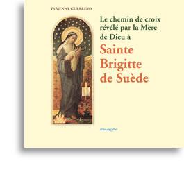 Le chemin de croix révélé par la Mère de Dieu à Sainte Brigitte de Suède