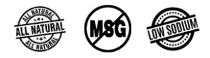 All Natural - No MSG - Low Sodium