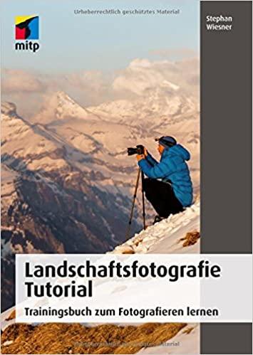 Landschaftsfotografie Tutorial Trainingsbuch zum Fotografieren lernen