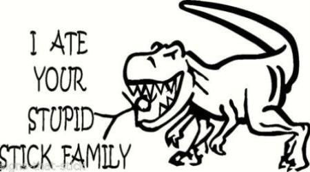 A Dinosaur Ate Your Stupid Stick Family