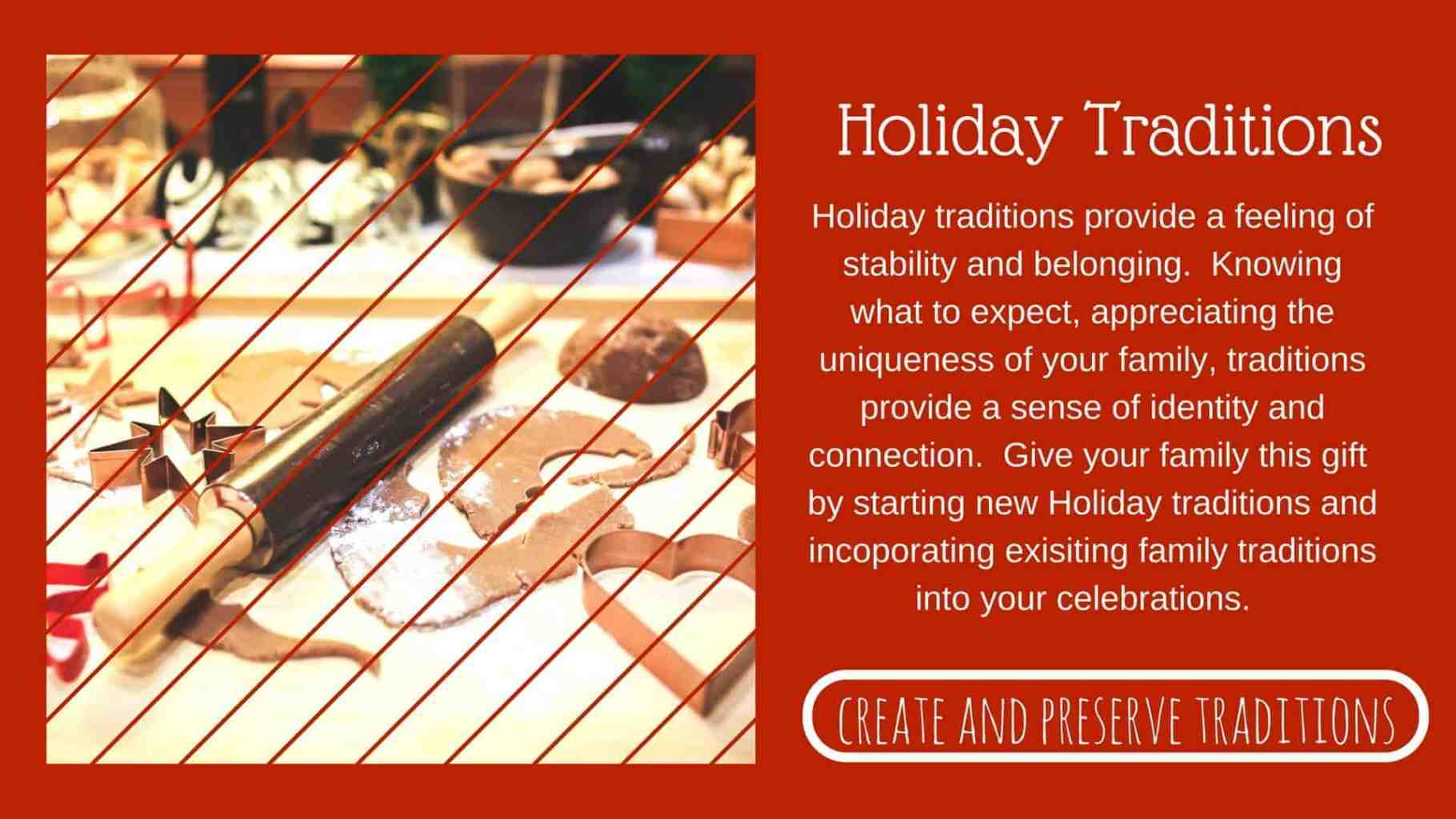 Create and preserve family and holiday traditions