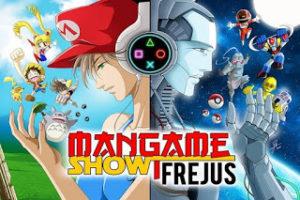 Mangame Show Fréjus