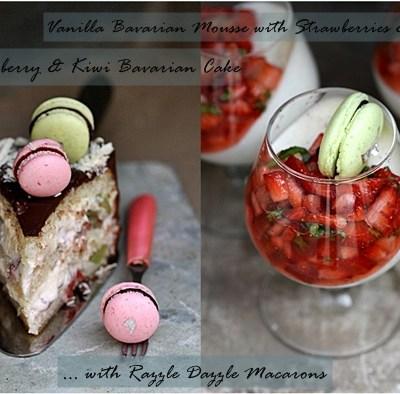 Baking| Strawberry & Kiwi Bavarian Cake with Razzle Dazzle Macarons … Vanilla Bavarian Mousse with Strawberries & Basil