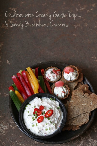 Baking | Crudites with Creamy Garlic Dip and Seedy Buckwheat Crackers  … our all time favourite
