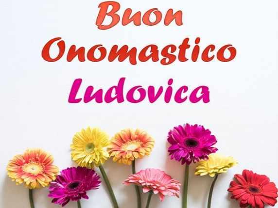 Buon onomastico Ludovica