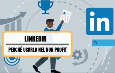 LinkedIn per il non profit_ perché usarlo