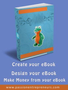 How to Create an eBook, Design it and Make Money from it, Easily and Fast