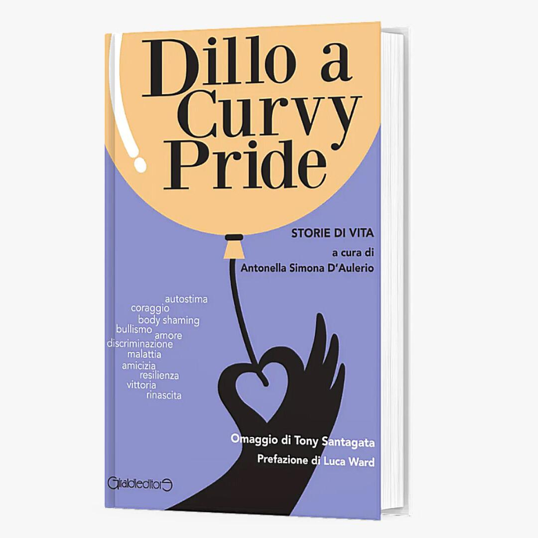 Giraldi editore pubblica un libro dedicato al Body shaming: DILLO A CURVY PRIDE!