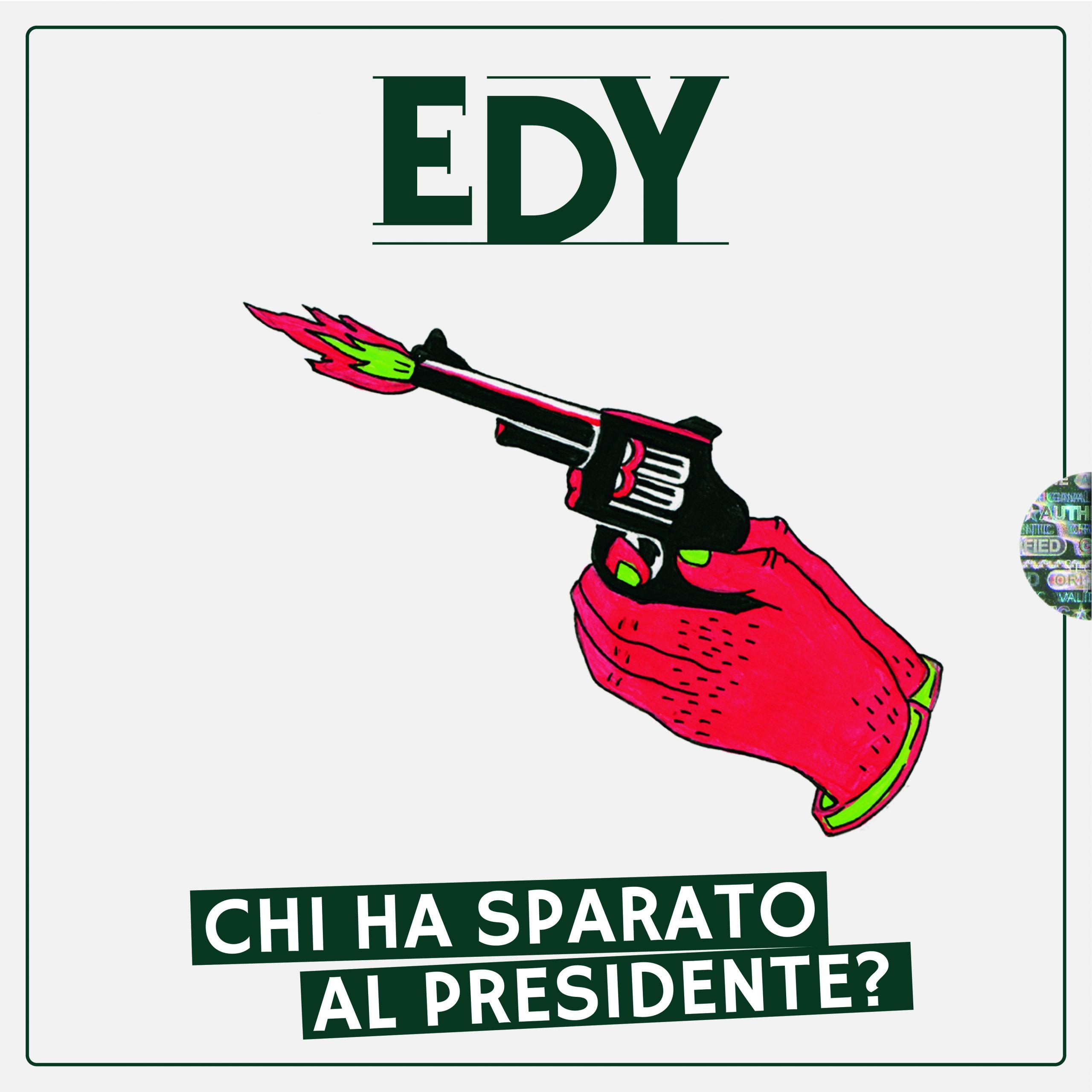 EDY presenta l'EP: CHI HA SPARATO AL PRESIDENTE?