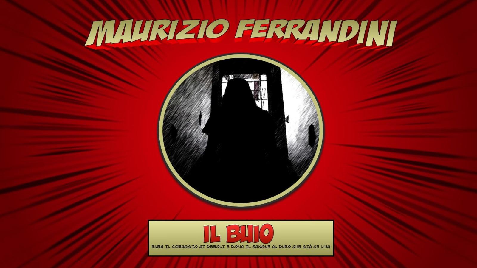 """Maurizio Ferrandini presenta il suo quarto singolo """"Il buio"""""""