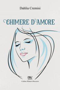 """Dahlia Cremisi ci parla di se stessa e del suo libro"""" Chimere d'amore"""""""