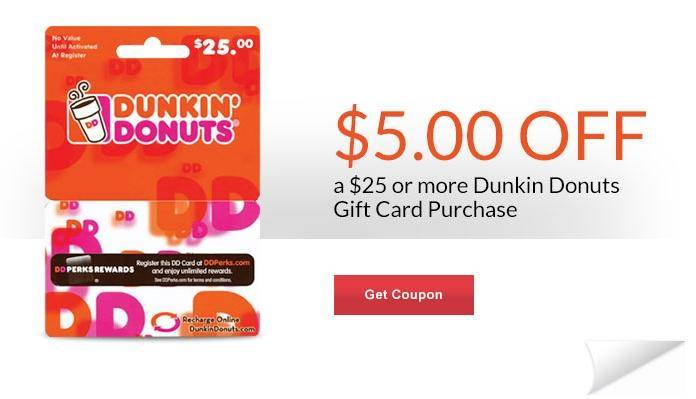 5 Off 25 Dunkin Donuts Gift Card Purchase