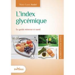 Livre L'index glycémique, le guide minceur et santé, Marie-Laure André, éditions Jouvence