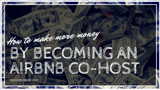 How To Make More Money By Becoming an Airbnb Co-Host