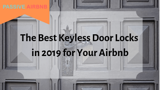 Best Keyless Door Locks in 2019 for Your Airbnb
