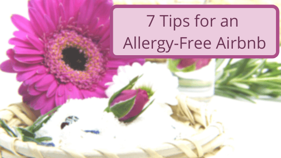 Allergies and Airbnb 7 tips for an allergy-free airbnb