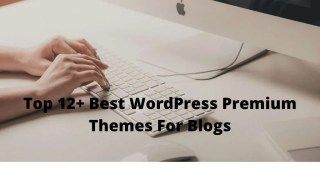 Best WordPress Premium Themes For Blogs