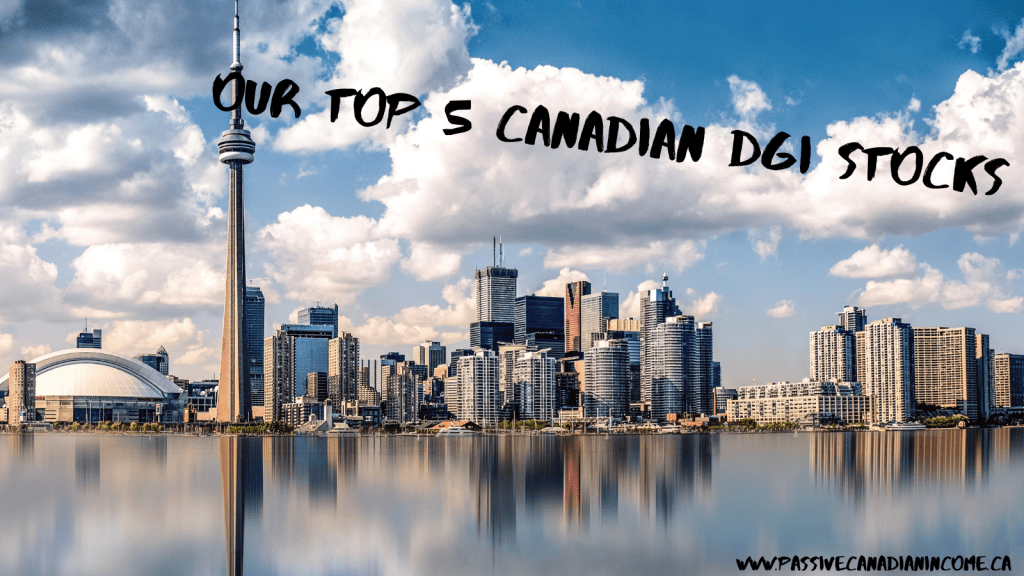 Our Top 5 Canadian DGI Stocks