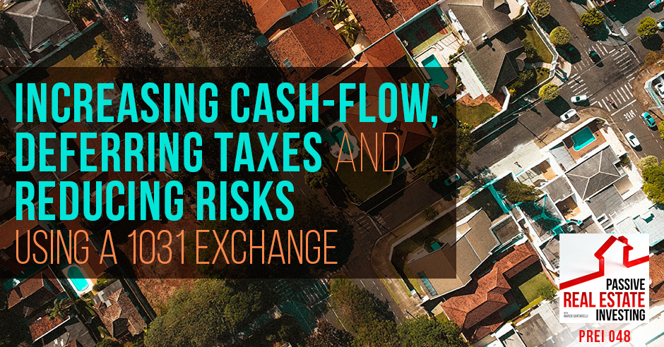 increasing cash flow deferring taxes and reducing risk using a 1031